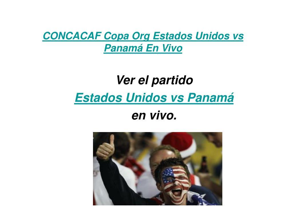 CONCACAF Copa Org Estados Unidos vs Panamá En Vivo