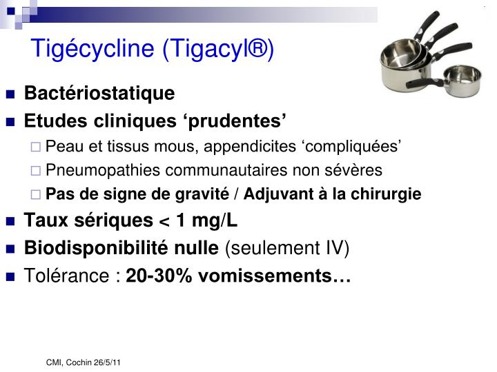 Tigécycline (Tigacyl