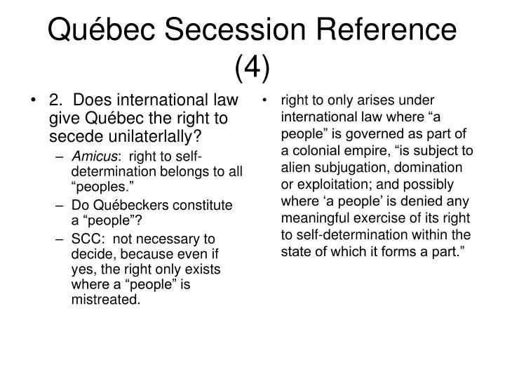 2.  Does international law give Québec the right to secede unilaterlally?
