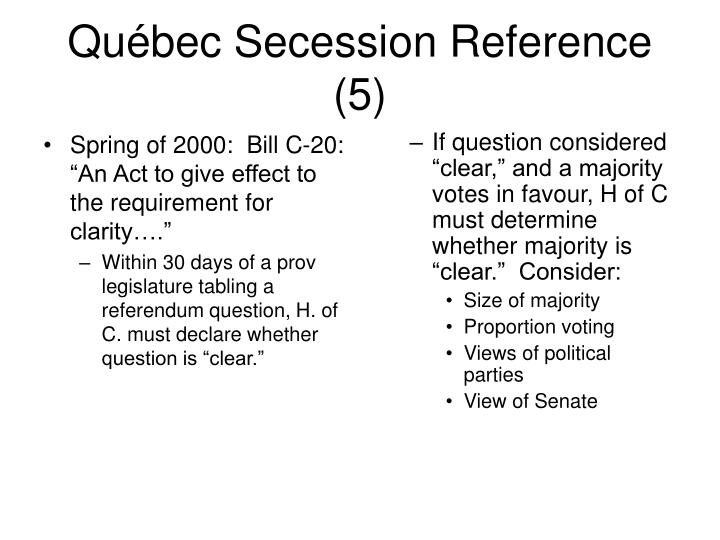 """Spring of 2000:  Bill C-20:  """"An Act to give effect to the requirement for clarity…."""""""