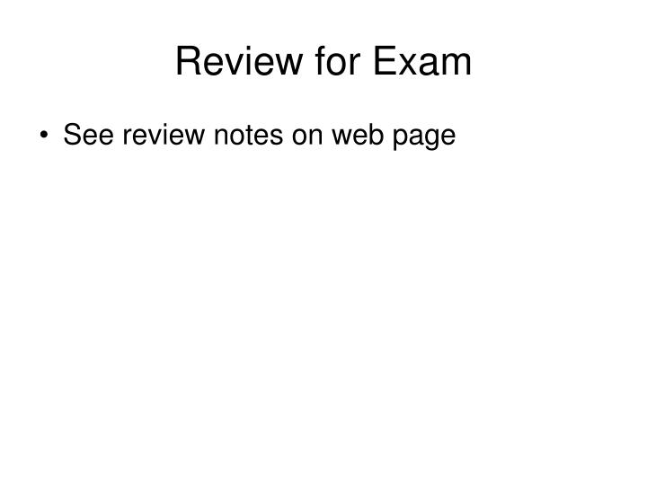 Review for Exam