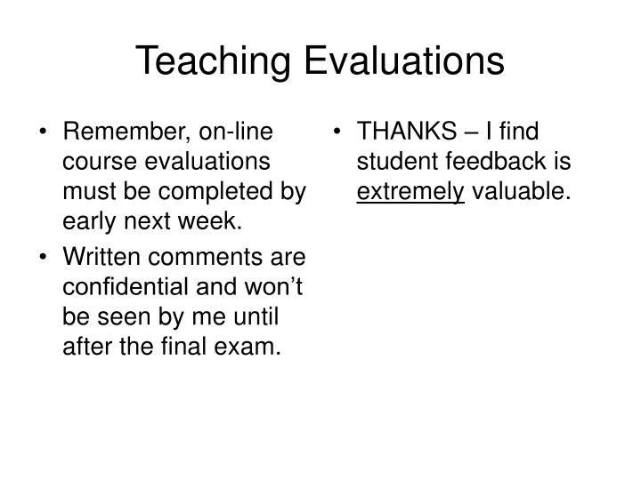 Remember, on-line course evaluations must be completed by early next week.
