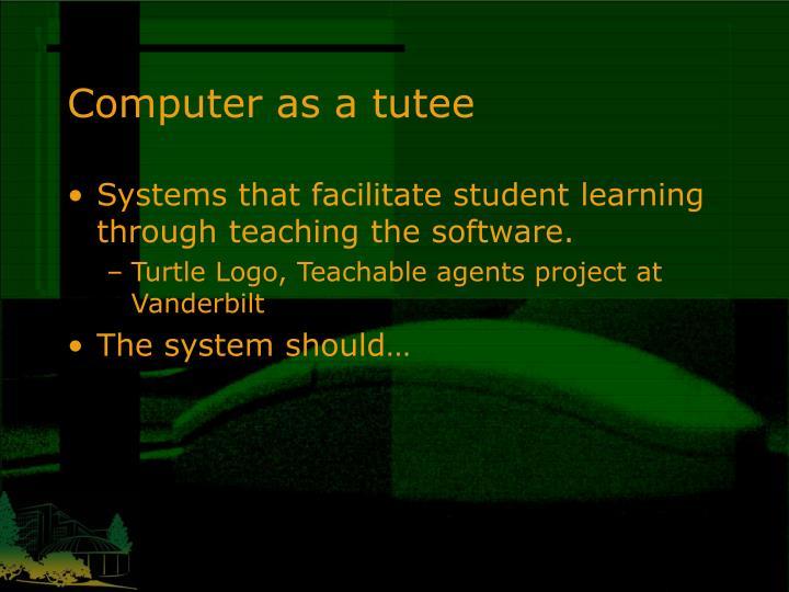 Computer as a tutee