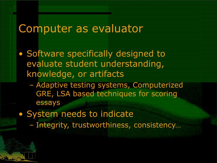 Computer as evaluator
