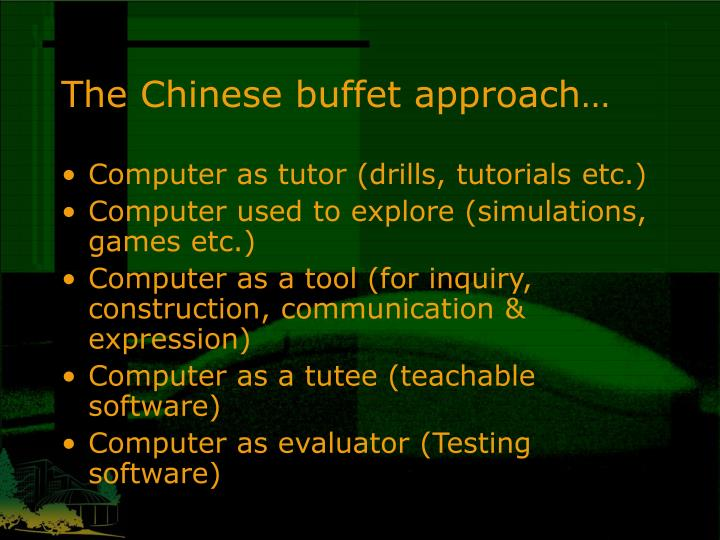 The Chinese buffet approach…