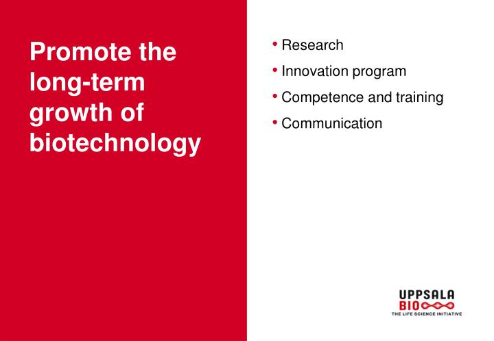 Promote the long-term growth of biotechnology