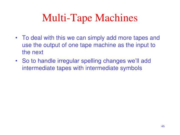 Multi-Tape Machines