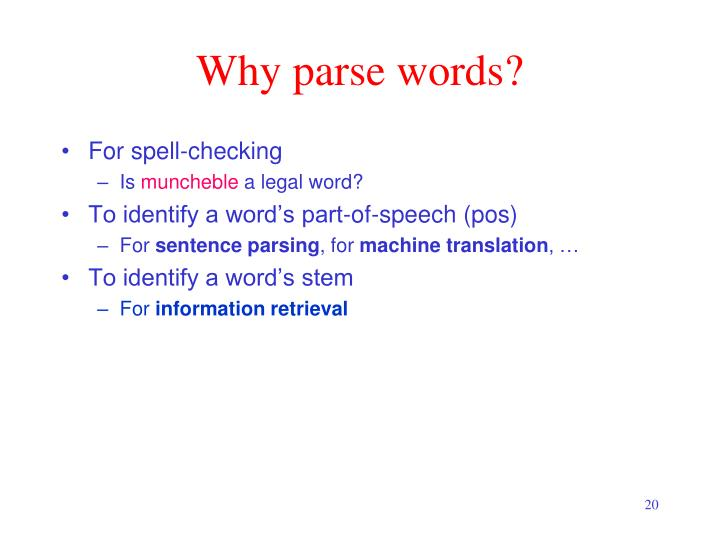 Why parse words?