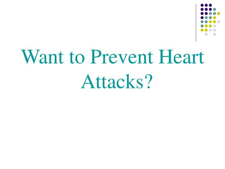 Want to Prevent Heart Attacks?