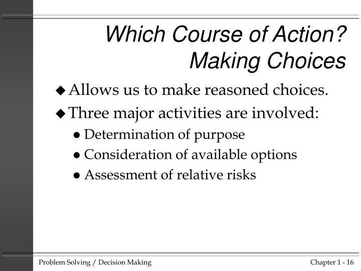 Which Course of Action?