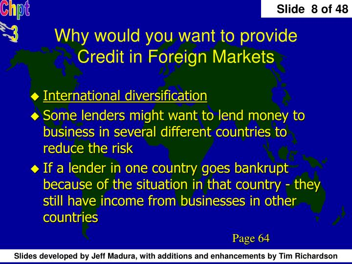 Why would you want to provide Credit in Foreign Markets