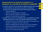 gouvernance et tarifs de transport 1 soutenir un march du transport comp titif