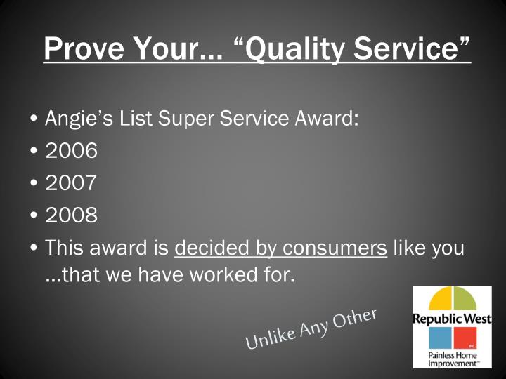 Prove your quality service l.jpg