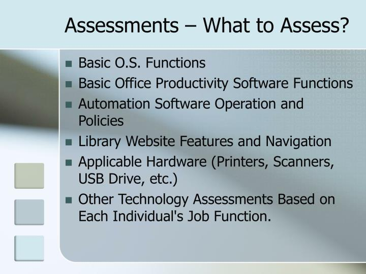 Assessments – What to Assess?