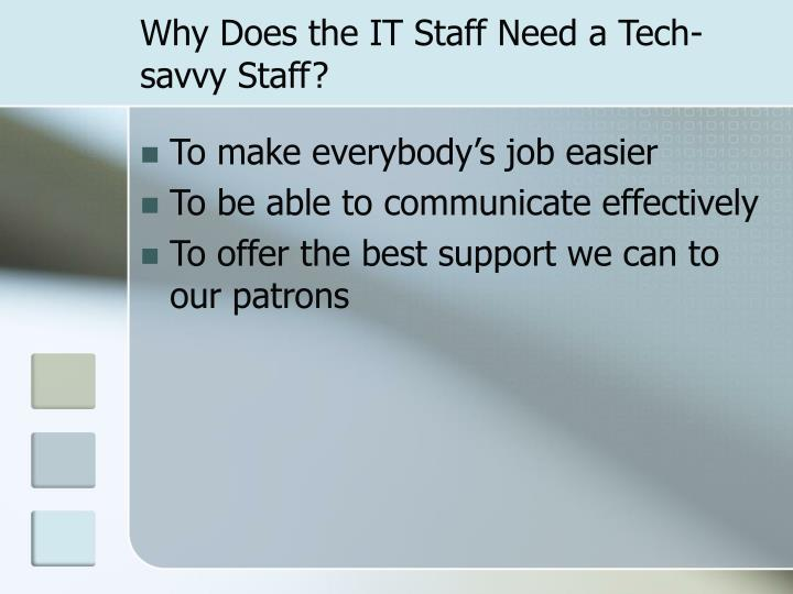 Why Does the IT Staff Need a Tech-savvy Staff?