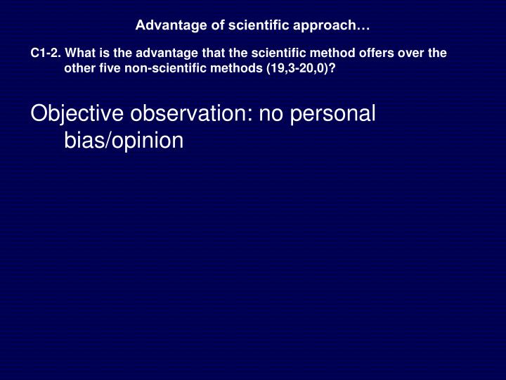 Advantage of scientific approach