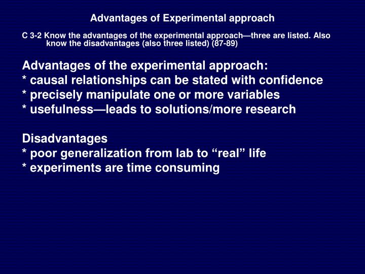 Advantages of Experimental approach