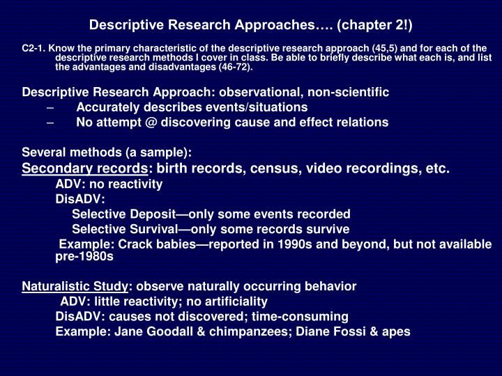 Descriptive Research Approaches…. (chapter 2!)
