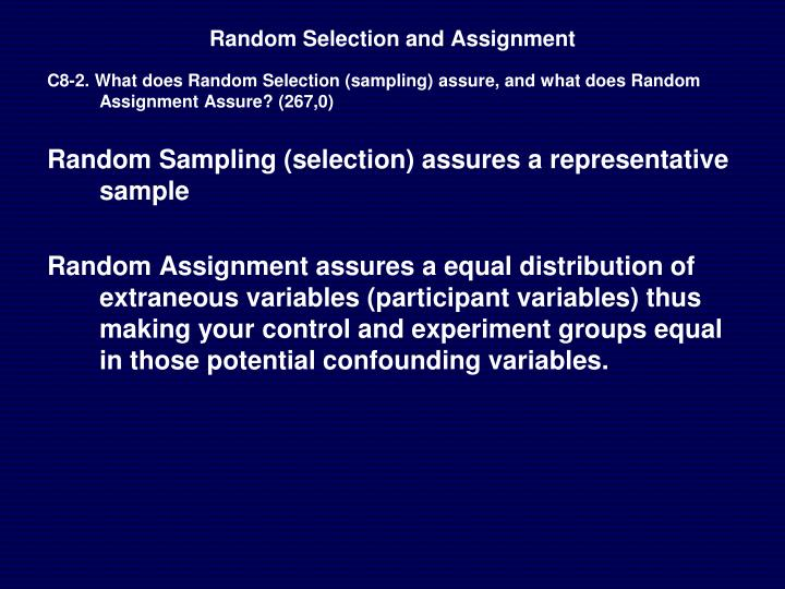 Random Selection and Assignment
