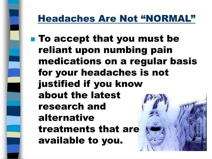 """Headaches Are Not """"NORMAL"""""""