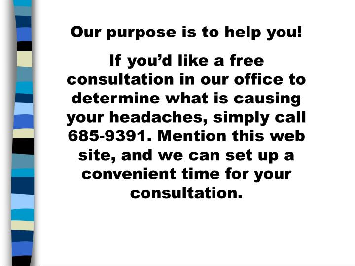 Our purpose is to help you!