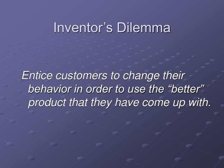Inventor's Dilemma