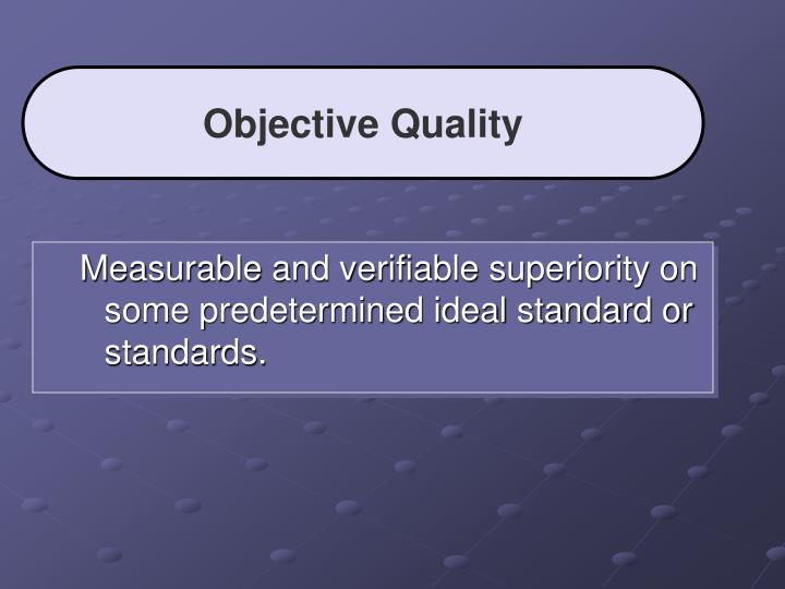 Objective Quality