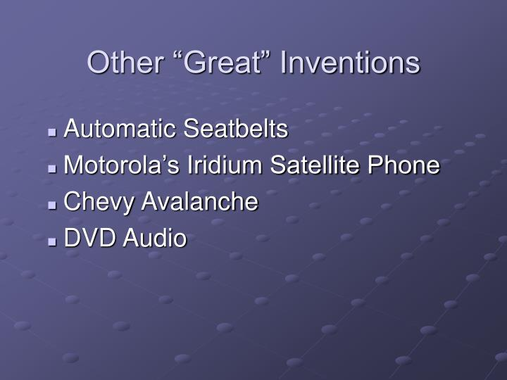 """Other """"Great"""" Inventions"""