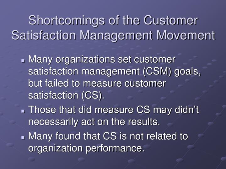 Shortcomings of the Customer Satisfaction Management Movement