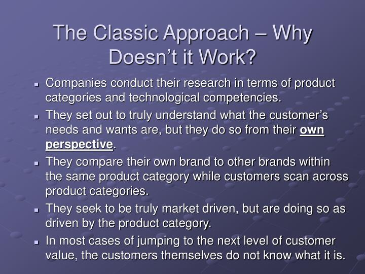 The Classic Approach – Why Doesn't it Work?