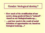 gender biological destiny