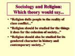 sociology and religion which theory would say