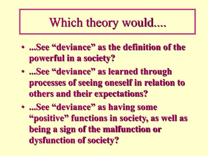 Which theory would....