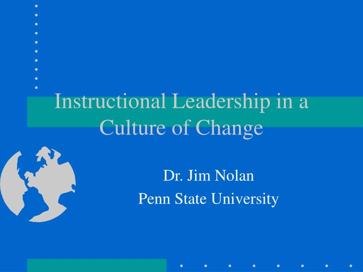 Instructional leadership in a culture of change
