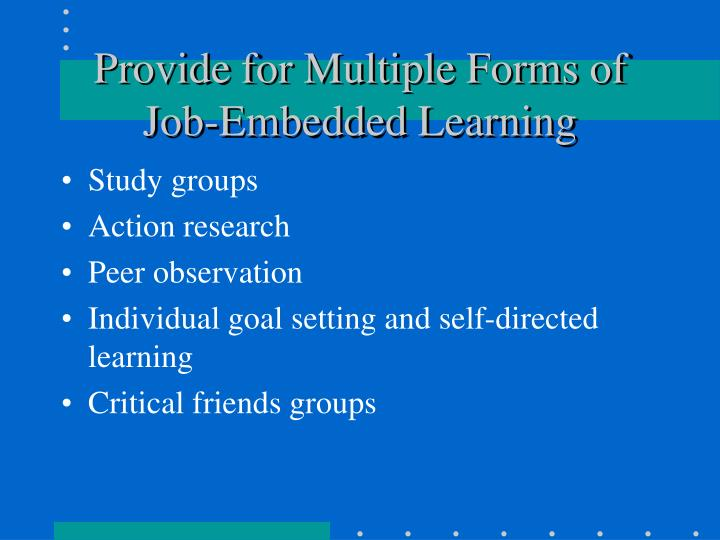 Provide for Multiple Forms of Job-Embedded Learning