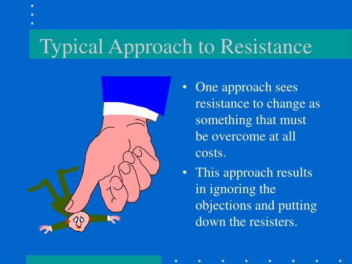 Typical Approach to Resistance