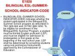 e1028 bilingual esl summer school indicator code