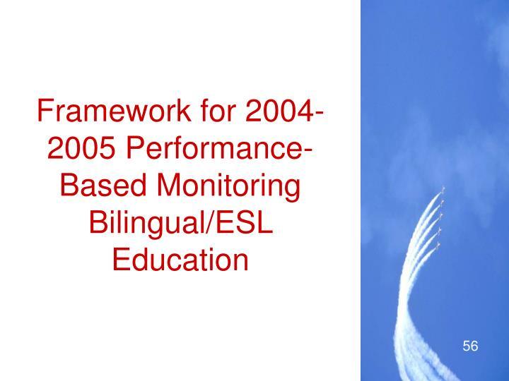 Framework for 2004-2005 Performance-Based Monitoring Bilingual/ESL Education