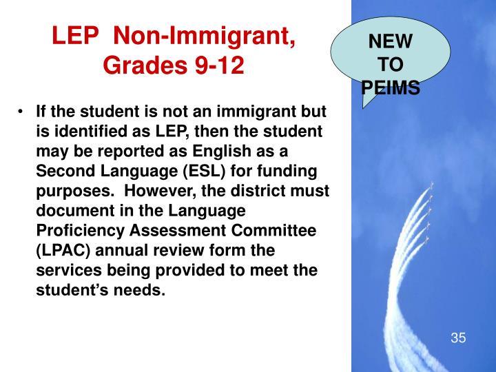 LEP  Non-Immigrant, Grades 9-12