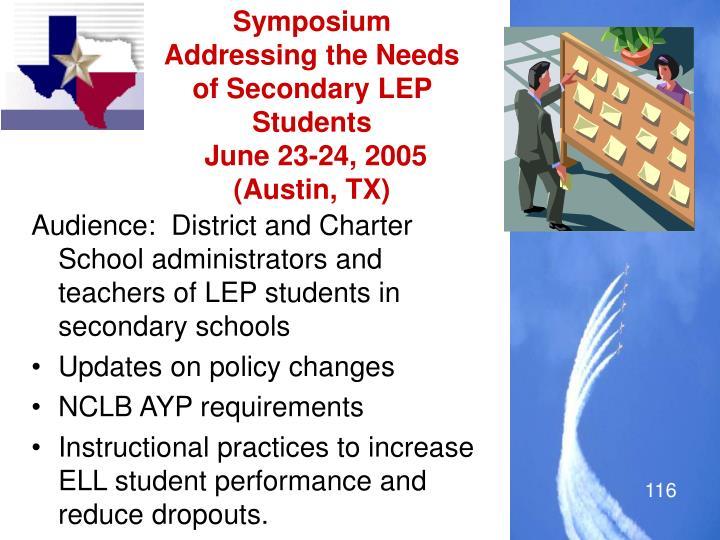 Symposium Addressing the Needs of Secondary LEP Students