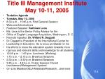 title iii management institute may 10 11 2005