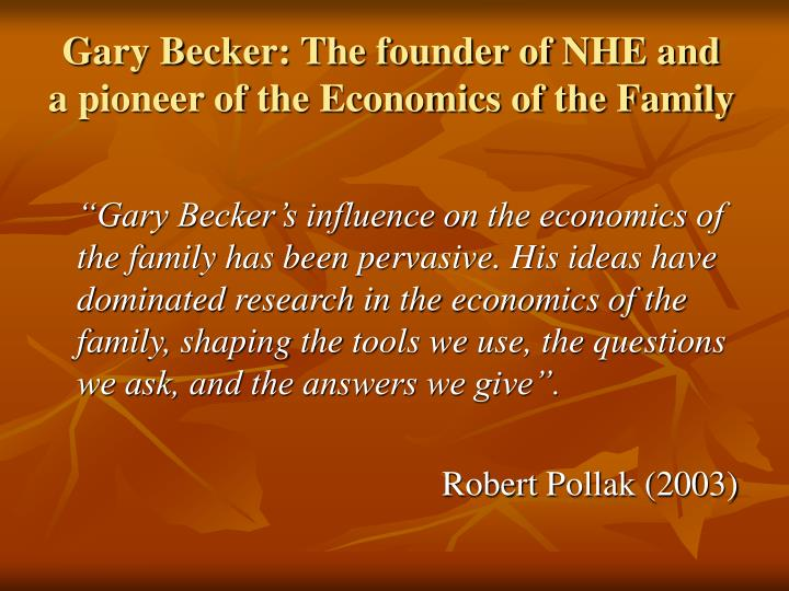 Gary Becker: The founder of NHE and