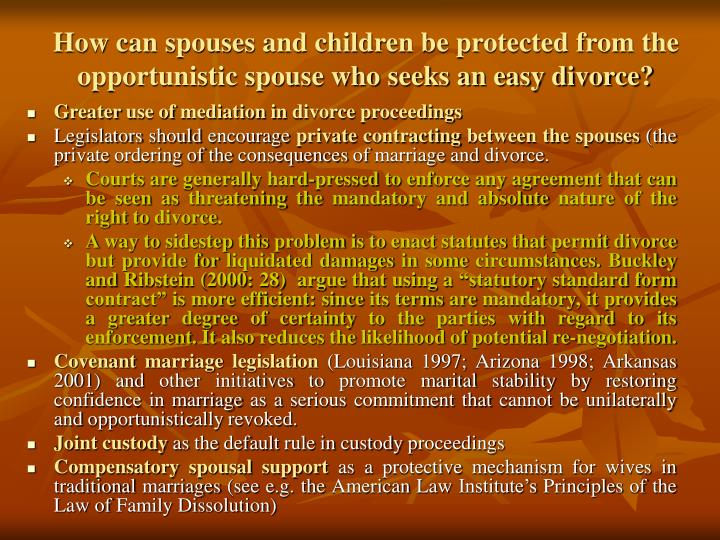 How can spouses and children be protected from the opportunistic spouse who seeks an easy divorce?