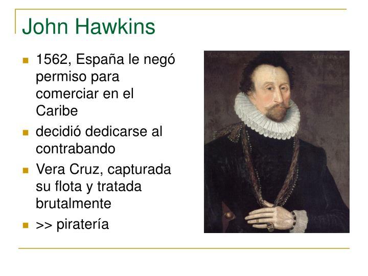 1562, España le negó permiso para comerciar en el Caribe