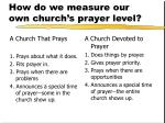 how do we measure our own church s prayer level1