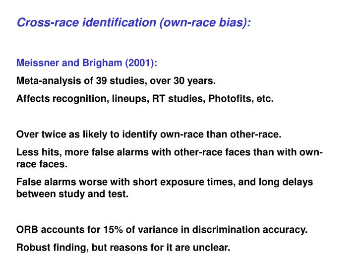 Cross-race identification (own-race bias):