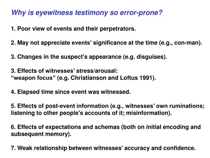 Why is eyewitness testimony so error-prone?