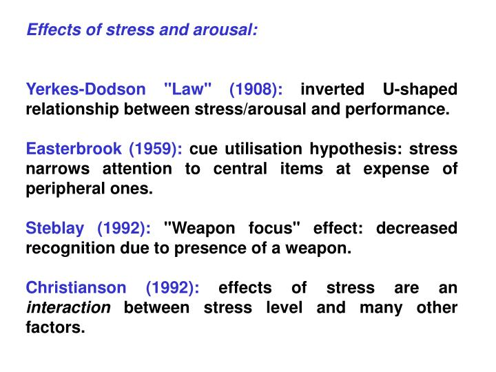 Effects of stress and arousal: