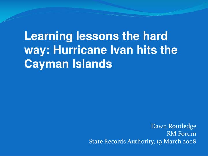 Learning lessons the hard way: Hurricane Ivan hits the Cayman Islands
