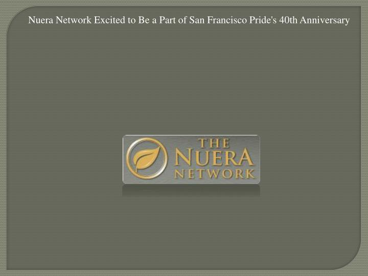 Nuera Network Excited to Be a Part of San Francisco Pride's 40th Anniversary